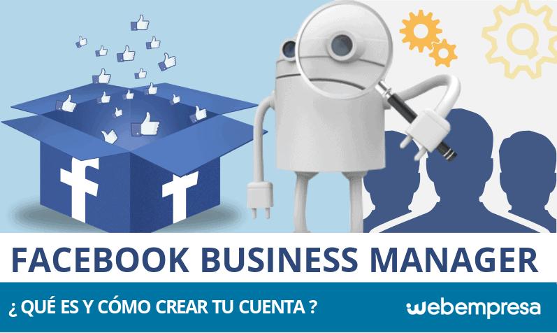 ¿Qué es Facebook Business Manager y cómo crear una cuenta?