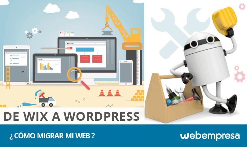 ¿Cómo migrar de Wix a WordPress mi Web y por qué hacerlo?