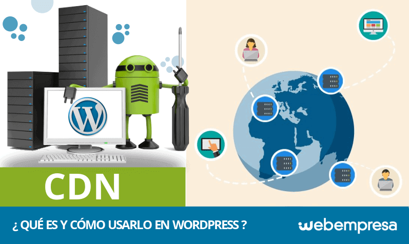 ¿Qué es un CDN y cómo utilizarlo en una Web de WordPress?