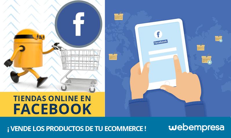 ¿Cómo crear una tienda online en Facebook y vender los productos de tu eCommerce?