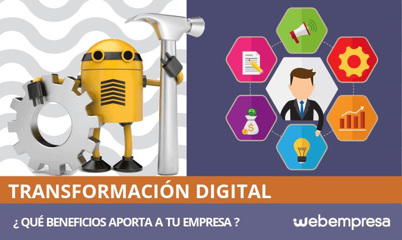 Transformación Digital, ¿qué beneficios aporta a tu empresa?