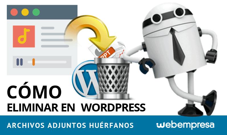 cómo eliminar en WordPress archivos adjuntos