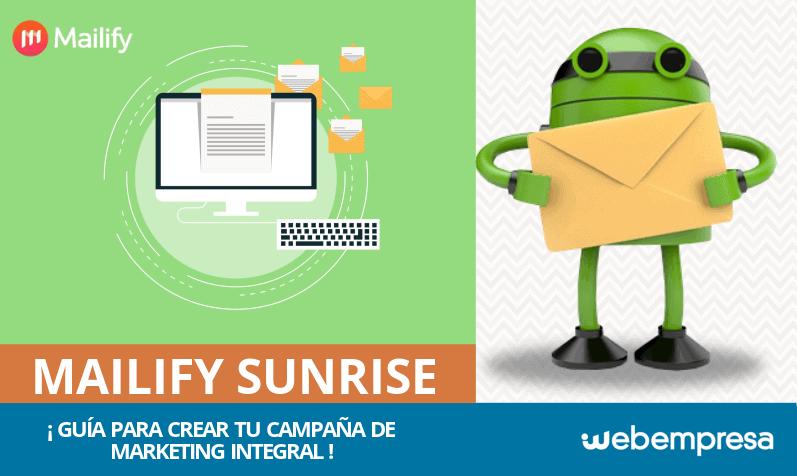 Mailify Sunrise: guía para crear campañas de marketing integral