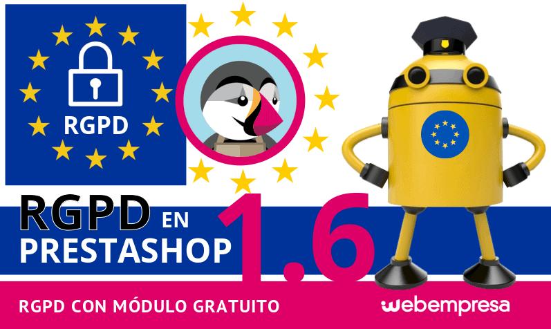 RGPD en PrestaShop 1.6 ¡con módulo gratuito!