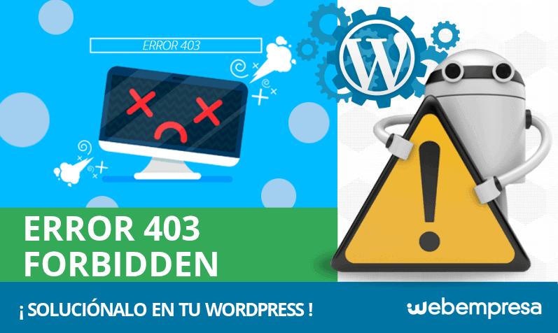¿Qué es un error 403 y cómo arreglarlo en mi web WordPress?
