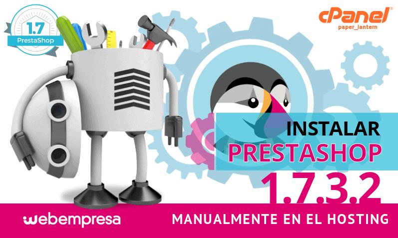 Instalar PrestaShop 1.7.3.2 manualmente en Hosting con cPanel