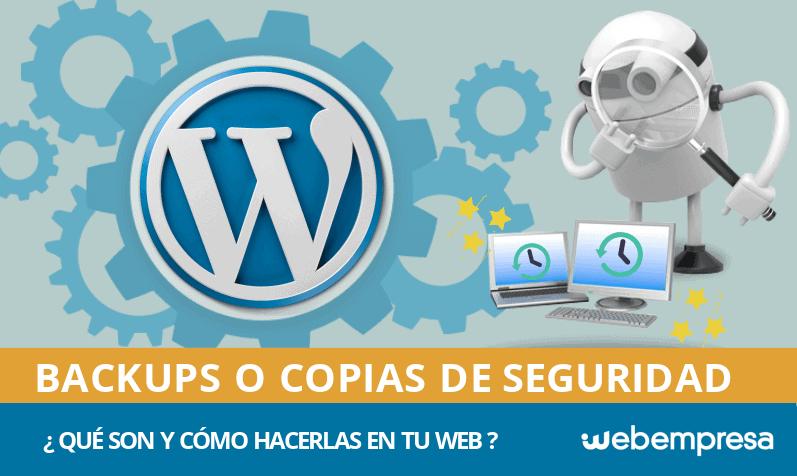 ¿Qué es un backup y cómo hacerlo en mi web WordPress?