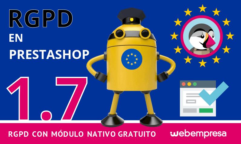 RGPD en PrestaShop 1.7 ¡con módulo nativo gratuito!