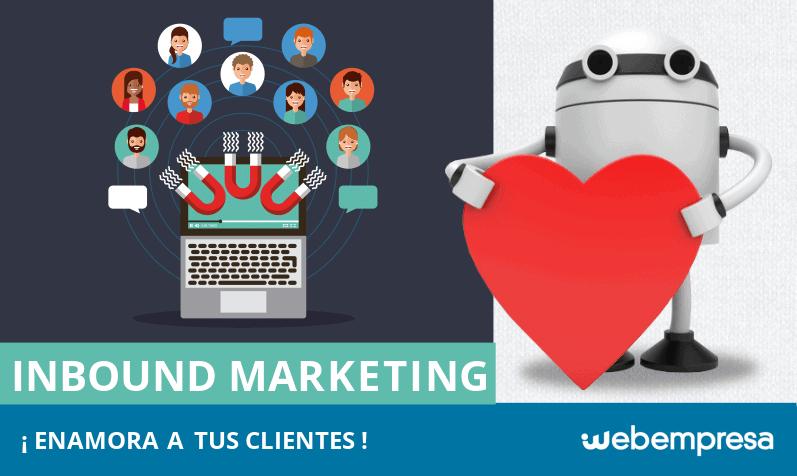 Inbound Marketing: ¿qué es y cómo utilizarlo en una web para enamorar a tus clientes?