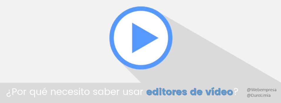 ¿Por qué necesito editores de vídeo?