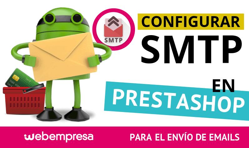 Configurar SMTP en PrestaShop 1.7 para el envío de emails