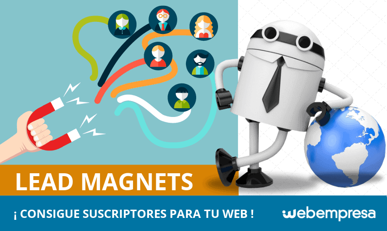 """¿Qué es un """"lead magnet""""? Consigue suscriptores para tu web o blog"""