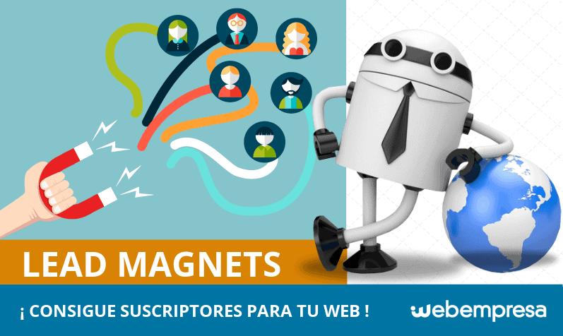 Lead magnet: consigue suscriptores para tu web o blog