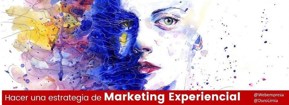 ¿Cómo hacer una estrategia de Marketing Experiencial?