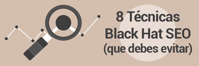 Las 8 Técnicas Black Hat SEO más populares