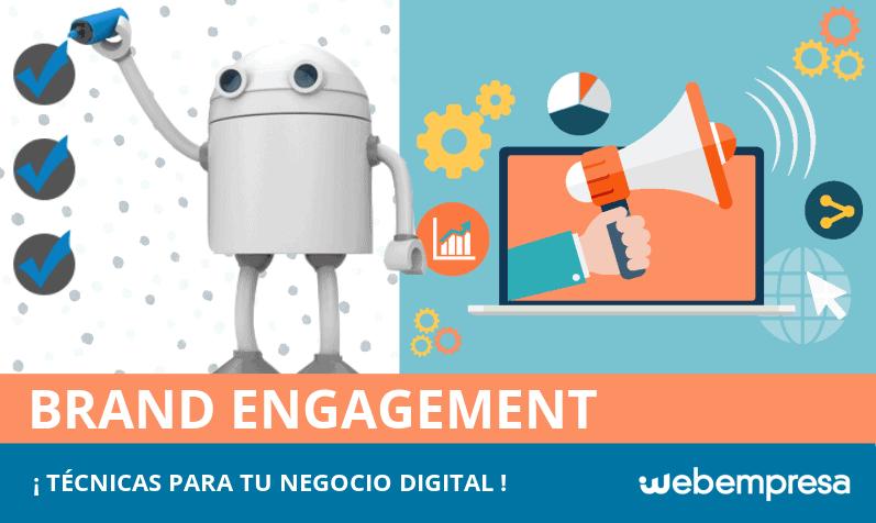 Técnicas de Brand Engagement: ¡fidelizando a tus usuarios!