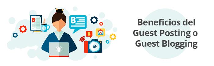 Beneficios de una estrategia de Guest Posting o Guest Blogging