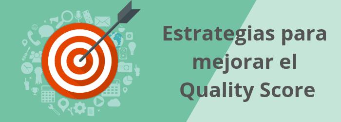 Estrategias para mejorar el Quality Score