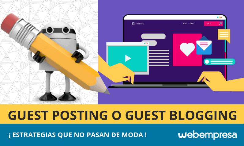 Guest Posting o Guest Blogging, ¡la estrategia que no pasa de moda!