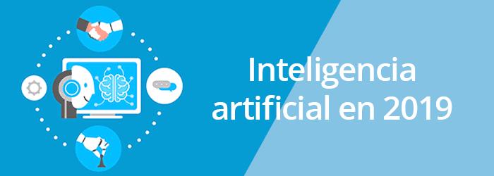 ¿Qué consideramos inteligencia artificial en 2019?