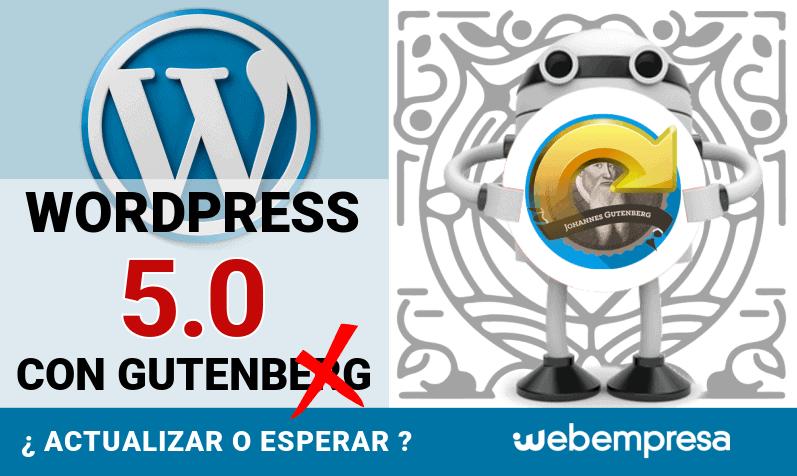 WordPress 5.0 con Gutenberg ¿actualizar o esperar?