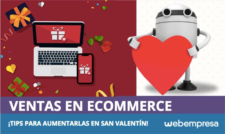 Aumenta las ventas de tu eCommerce este San Valentín, ¡tips!