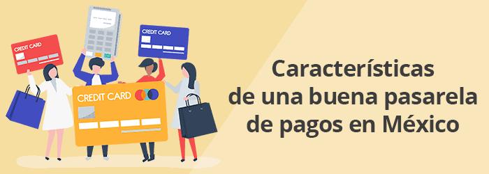 Características de una buena pasarela de pagos en México