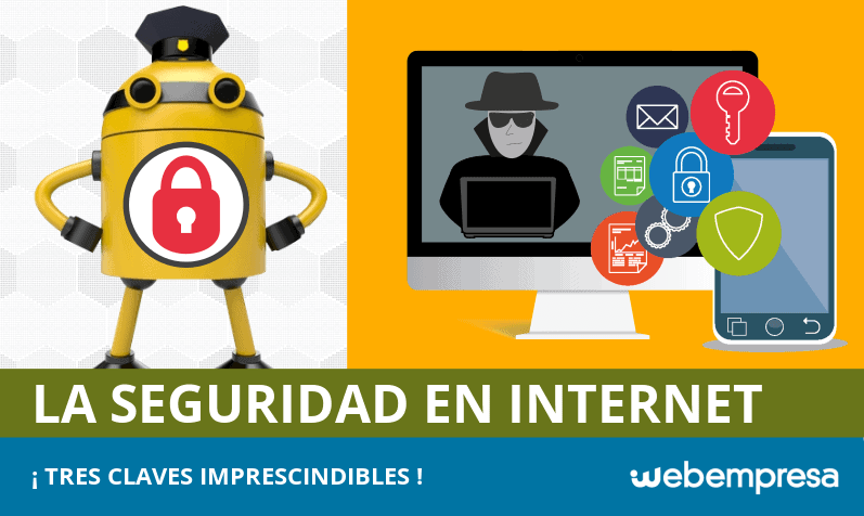3 claves imprescindibles para tu seguridad en internet