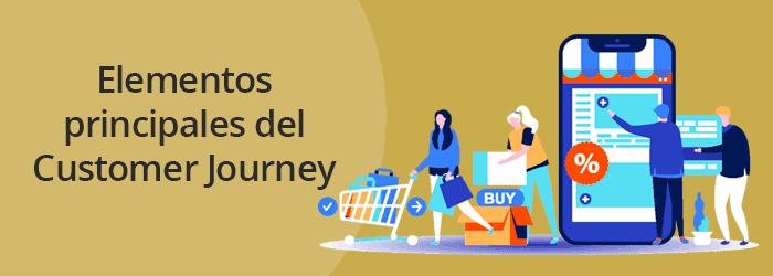 ¿Cuáles son los elementos principales para identificar tu Customer Journey?