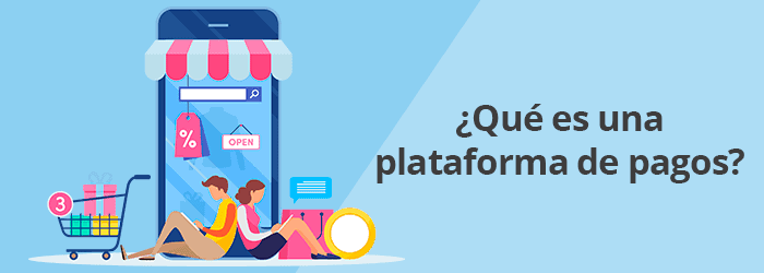 ¿Qué es una plataforma de pagos?
