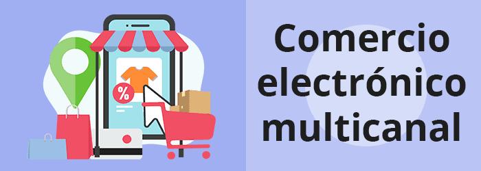 Tendencias en eCommerce México: comercio electrónico multicanal