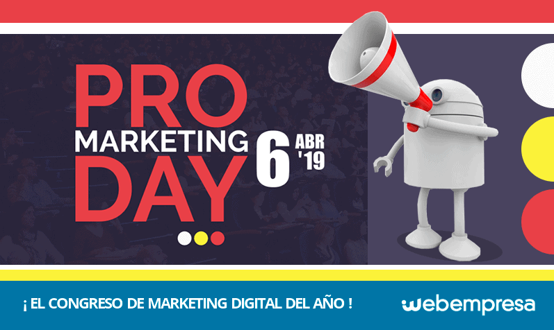 PRO Marketing Day 2019, el evento del año sobre Marketing Digital