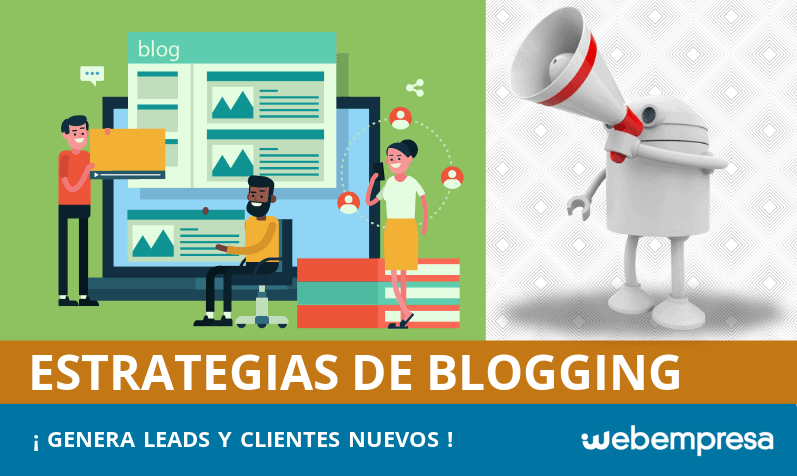 ¿Cómo una estrategia de Blogging puede generar leads y clientes nuevos?