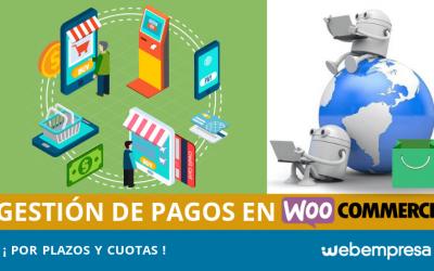 Gestión de pagos por plazo y cuotas en WooCommerce