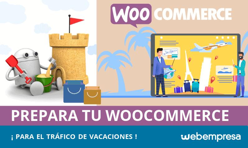 Cómo preparar una tienda WooCommerce para el tráfico de vacaciones