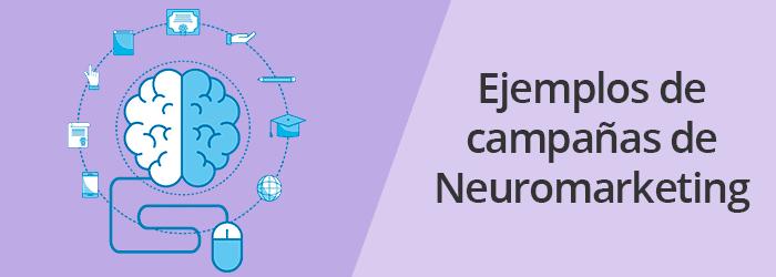 Ejemplos de campañas de Neuromarketing