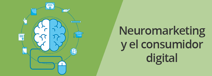 El Neuromarketing y el consumidor digital