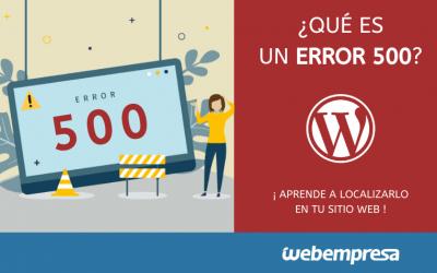 HTTP Error 500, Qué es y Cómo Solucionar (Internal Server Error)