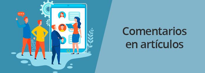 Tips para generar ideas de contenido para tu Blog: Comentarios en tus artículos
