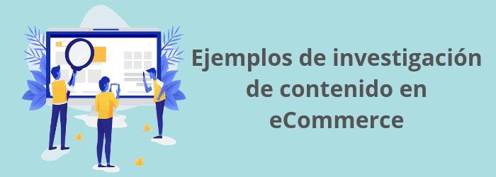 Ejemplos de investigación de contenido en ecommerce