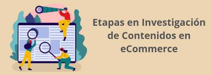 Etapas en Investigación de Contenidos en eCommerce
