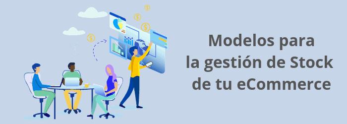 Modelos para la gestión de stock de tu eCommerce