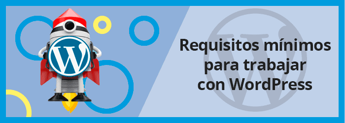 Requisitos mínimos del hosting para trabajar con WordPress