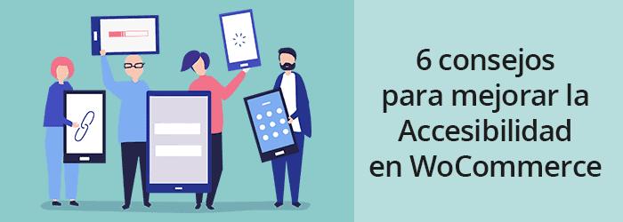 Grupo de personas con dispositivos web junto a texto de consejos para mejorar la accesibilidad web en WooCommerce