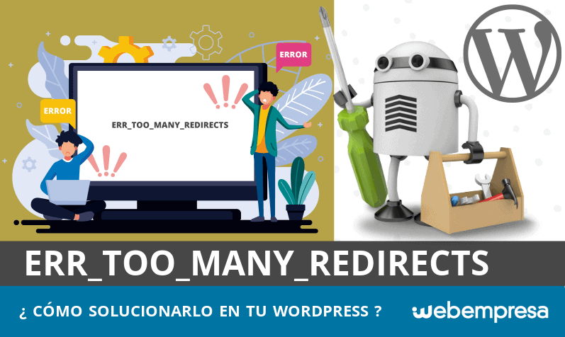 ERR_TOO_MANY_REDIRECTS en WordPress: qué es y cómo solucionarlo