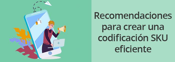 Recomendaciones para crear una codificación SKU eficiente