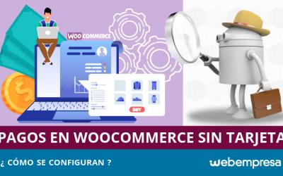 Aceptar pagos en WooCommerce sin tarjetas de crédito
