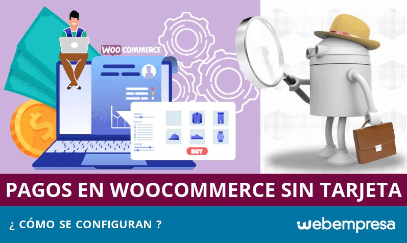 Cómo aceptar pagos en WooCommerce sin tarjetas de crédito