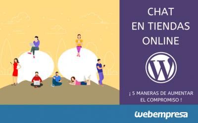 Chat en tiendas online: aumenta el compromiso de tus usuarios