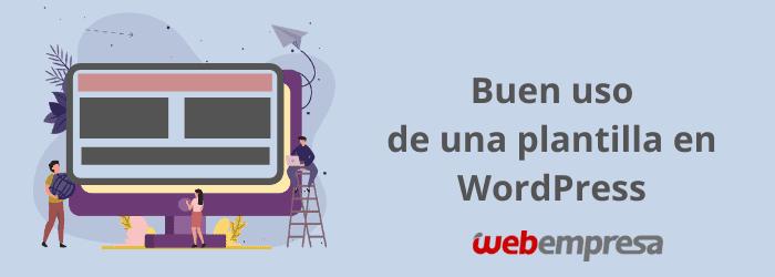 Plantillas Premium en WordPress: Buen uso de una plantilla